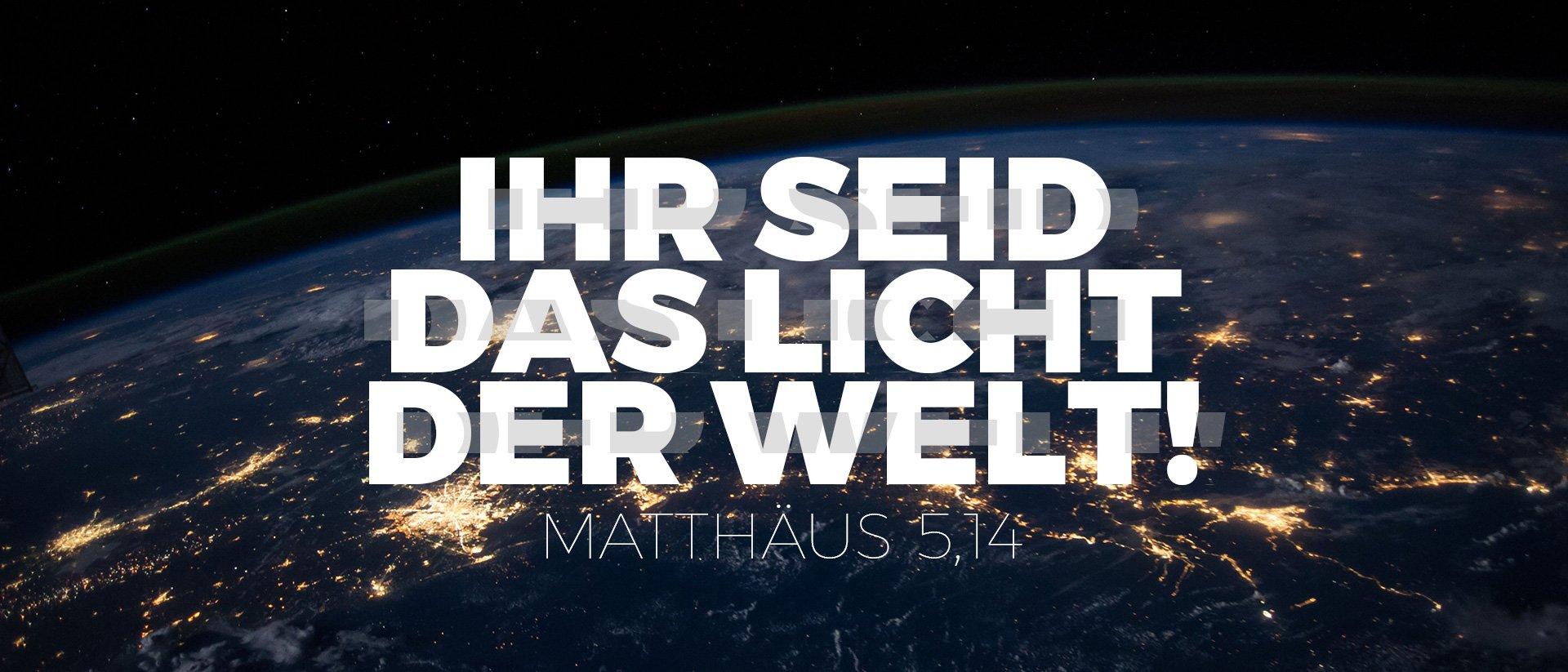Ihr seid das Licht der Welt